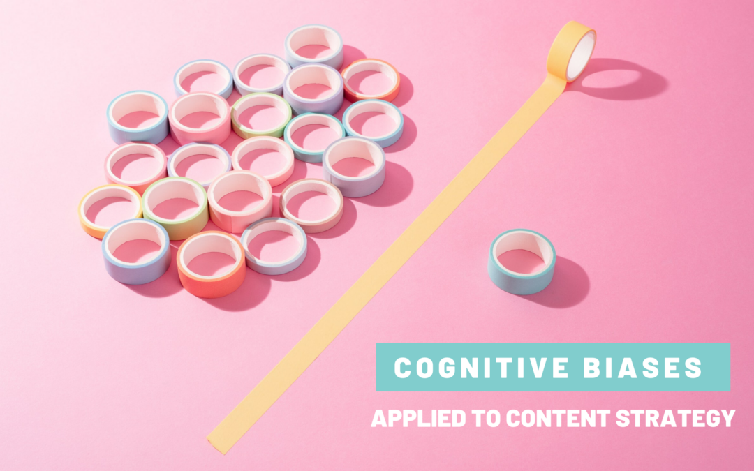5 Cognitive Biases To Boost Your Content Strategy